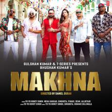 Makhna - Yo Yo Honey Singh