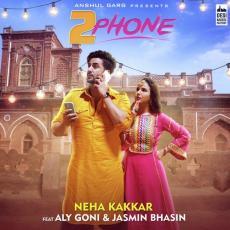 2 Phone - Neha Kakkar