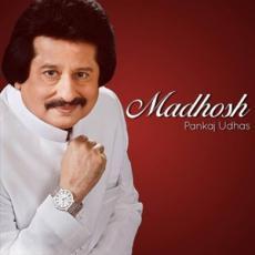 Madhosh - Pankaj Udhas