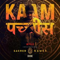 Kaam25  Sacred Games - DIVINE
