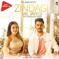 Zindagi Mil Jayegi - Neha Kakkar