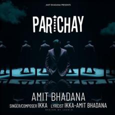 Parichay - Amit Bhadana & Ikka