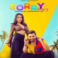 Sorry Song - Neha Kakkar & Maninder Buttar