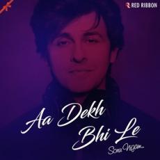 Aa Dekh Bhi Le - Sonu Nigam