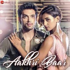 Aakhri Baar - Palash Muchhal