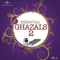 Essential - Ghazals 2, Vol. 3