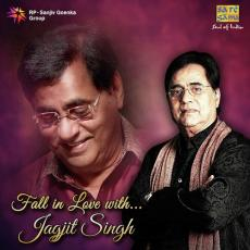 Fall In Love With...Jagjit Singh