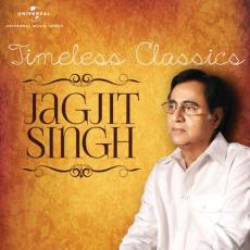 Timeless Classics Jagjit Singh