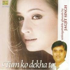 Tum Ko Dekha To . . .Jagjit Singh