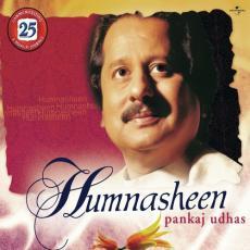 Humnasheen Pankaj Udhas