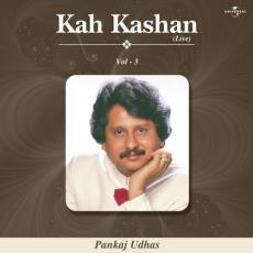 Kah Kashan Vol.  ( Live ) Pankaj Udhas