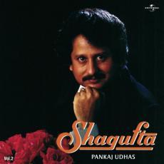 Shagufta - Pankaj Udhas Vol. 2