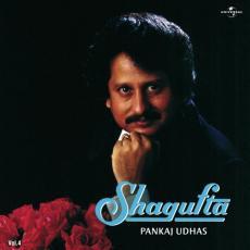 Shagufta - Pankaj Udhas Vol. 4