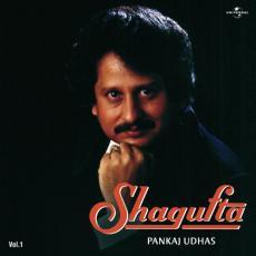 Shagufta Pankaj Udhas Vol.