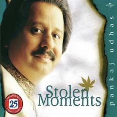 Stolen Moments Pankaj Udhas