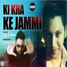 Ki Kha Ke Jammi (Jay Kahlon) Single