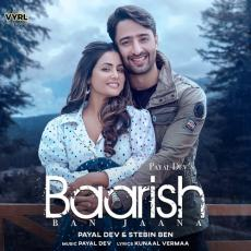 Baarish Ban Jaana - Stebin Ben, Payal Dev