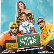 Bachpan Ka Pyaar - Badshah x Sahdev