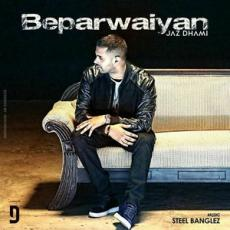 Beparwaiyan (Jaz Dhami) Single