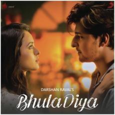 Bhula Diya - Darshan Raval