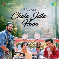 Chala Jata Hoon - Sanam