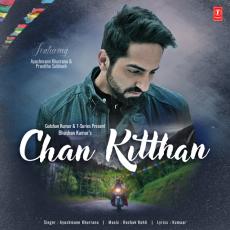 Chan Kitthan - Ayushmann Khurrana