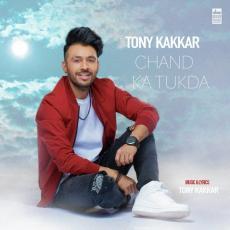 Chand Ka Tukda - Tony Kakkar