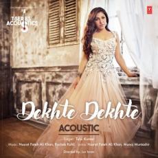 Dekhte Dekhte Acoustic - Tulsi Kumar