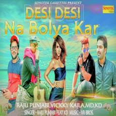 Desi Desi Na Bolya Kar - Original