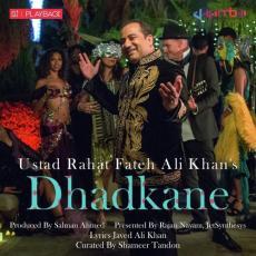 Dhadkane - Rahat Fateh Ali Khan