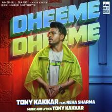 Dheeme Dheeme - Tony Kakkar