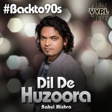Dil De Huzoora - Rahul Mishra