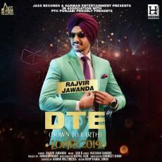 DTE Down To Earth - Rajvir Jawanda