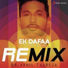 Ek Dafaa (Chinnamma) - Remix By Akhil Talreja