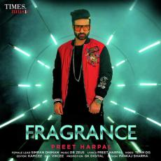Fragrance - Preet Harpal ,Dr. Zeus