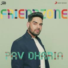 Friendzone - Pav Dharia
