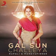 Gal Sun Challeya (Feat. Money Spinner) Rupali