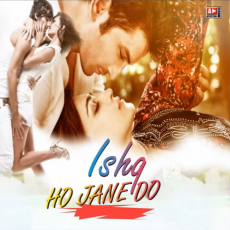Ishq Ho Jane Do - Altaaf Sayyed