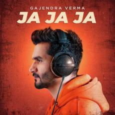 Ja Ja Ja - Gajendra Verma