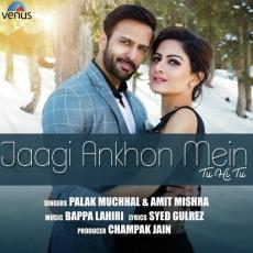 Jaagi Ankhon Mein - Palak Muchhal