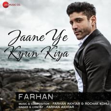 Jaane Ye Kyun Kiya - Farhan Akhtar