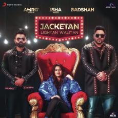 Jacketan Lightan Waliyan - Badshah