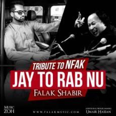 Jay Tu Rab Nu - Falak Shabir