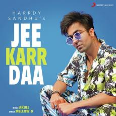 Jee Karr Daa - Harrdy Sandhu