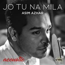 Jo Tu Na Mila - Acoustic Ft. Asim Azhar