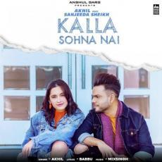 Kalla Sohna Nai - Akhil