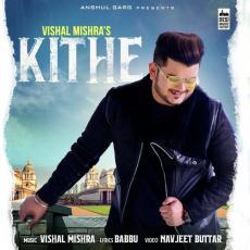 Kithe - Vishal Mishra