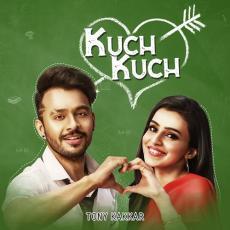 Kuch Kuch - Tony Kakkar