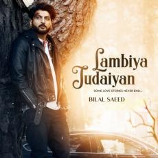 Lambiya Judaiyan - Bilal Saeed
