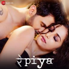 Re Piya - Altaaf Sayyed, Shivangi Bhayana
